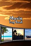 Movie Log Book: Journal Notebook Film Review & Keep Track A Record of All The Movies You Have Watched For Movie Lovers Landscape Cover