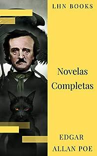 Edgar Allan Poe: Novelas Completas par Edgar Allan Poe