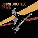 Booga Looga Loo...