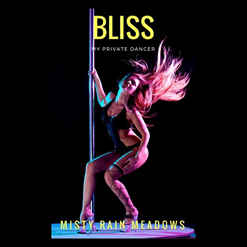 Bliss: My Private Dancer audiobook cover art