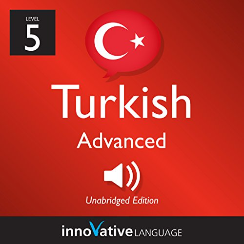 Learn Turkish - Level 5: Advanced Turkish, Volume 1: Lessons 1-50 audiobook cover art