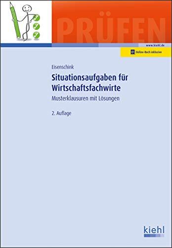 Situationsaufgaben für Wirtschaftsfachwirte: Musterklausuren mit Lösungen