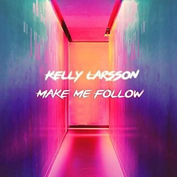 Make Me Follow