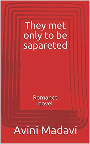 They met only to be sapareted: Romance novel