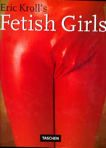 Eric Kroll's Fetish Girls (PHOTO) (English, German and French Edition)