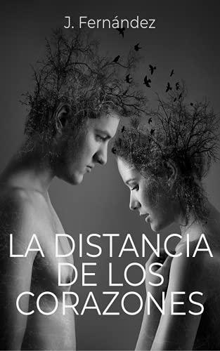 La distancia de los corazones de Juan Carlos Fernandez Leyva
