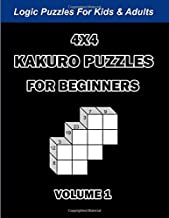 4x4 Kakuro Puzzles For Beginners: Logic Puzzles For Kids & Adults: 180 Cross Sum Games With Solution