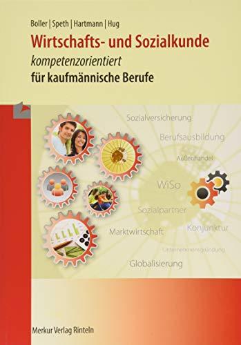 Wirtschafts- und Sozialkunde: kompetenzorientiert für kaufmännische Berufe