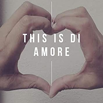 This Is Di Amore