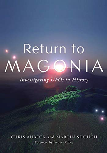 RETURN TO MAGONIA: Investigating UFOs in History