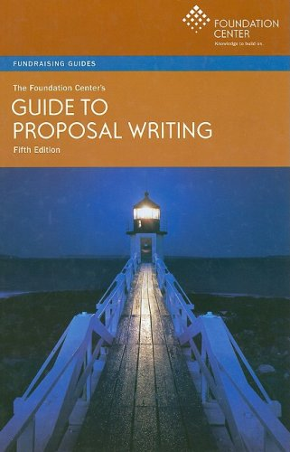 The Foundation Center's Guide to Proposal Writing...