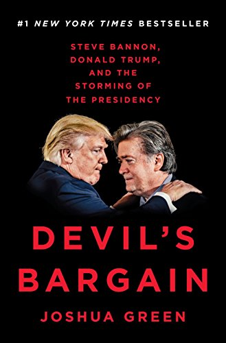 Image of Devil's Bargain: Steve Bannon, Donald Trump, and the Storming of the Presidency