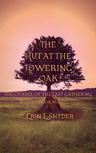 The Hut at the Towering Oak (The Citadel of the Last Gathering Book 8) (English Edition)