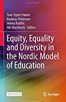Equity, Equality and Diversity in the Nordic Model of Education
