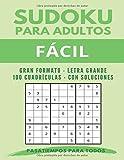 Sudoku para adultos Fácil: Gran formato   Letra Grande   100 Cuadrículas   Con...