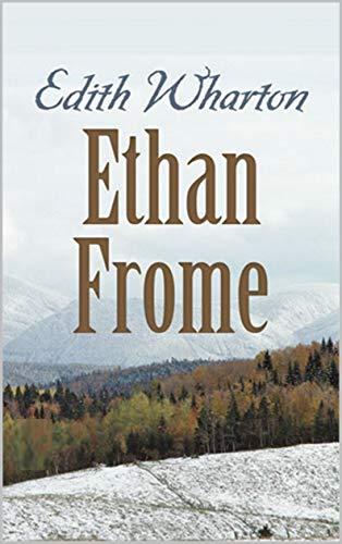 Ethan Frome Annotated (English Edition)