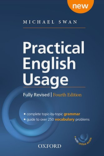 Practical English Usage with online access. Michael Swan's guide to problems in...