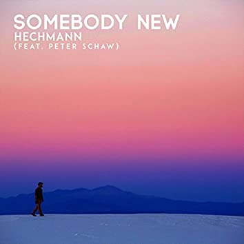 Somebody New (feat. Peter Schaw)