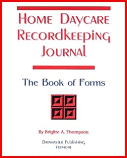 Home Daycare Recordkeeping Journal: The Book of Forms 2007