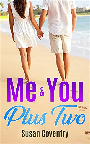 Me & You Plus Two: A Second Chance Romance by [Susan Coventry]