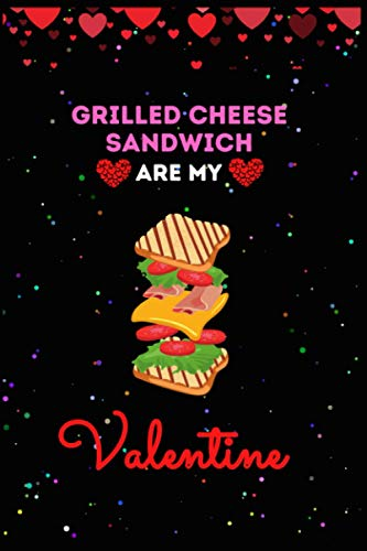 Grilles Cheese Curry Are My Valentine Journal Notebook: Funny Grilles Cheese Curry Valentine's Day Journal Notebook. For Men ,Women ,Friends, Couple, ... Valentine. Gifts for Valentine's Day, And Gri