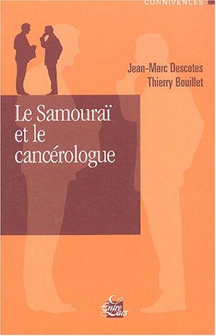 Le samouraï et le cancérologue
