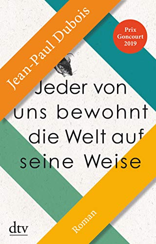 Buchseite und Rezensionen zu 'Jeder von uns bewohnt die Welt auf seine Weise: Roman' von Dubois, Jean-Paul