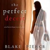 The Perfect Deceit: A Jessie Hunt Psychological Suspense Thriller, Book Fourteen