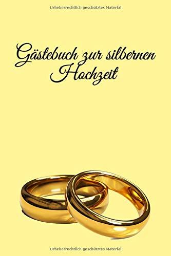 Gästebuch zur Silbernen Hochzeit: Eine schöne Erinnerung an einen besonderen Tag
