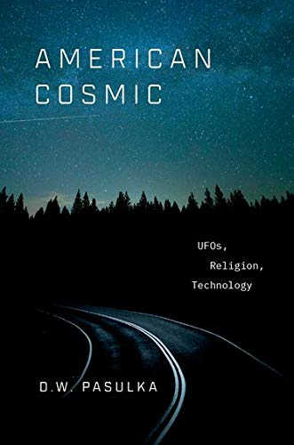 Image of American Cosmic: UFOs, Religion, Technology