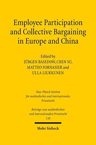 Employee Participation and Collective Bargaining in Europe and China (Beiträge zum ausländischen und internationalen Privatrecht Book 110) (English Edition)