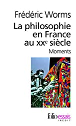 La philosophie en France au XXe.siècle. Moments de Frédéric Worms