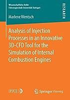 Analysis of Injection Processes in an Innovative 3D-CFD Tool for the Simulation of Internal Combustion Engines (Wissenschaftliche Reihe Fahrzeugtechnik Universitaet Stuttgart)