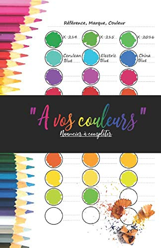 """""""A vos couleurs"""" Nuancier à compléter: """"5,5x8,5"""", 1200 bulles"""