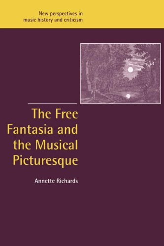 Compare Textbook Prices for The Free Fantasia and the Musical Picturesque New Perspectives in Music History and Criticism, Series Number 6 Illustrated Edition ISBN 9780521027533 by Richards, Annette