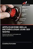 Applicazione Della Metodologia Lean Six SIGMA