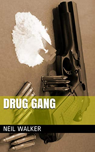 Drug Gang: The most compelling & controversial crime thriller in years (Drug Gang Trilogy Book 1)