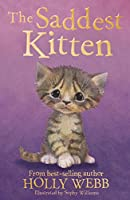 The Saddest Kitten (Holly Webb Animal Stories)