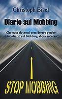 Diario sul Mobbing: Che cosa dovresti considerare perché il tuo diario sul Mobbing abbia successo.