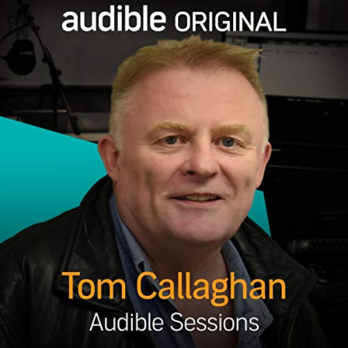FREE: Audible Sessions with Tom Callaghan audiobook cover art