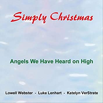 Angels We Have Heard on High (feat. Luke Lenhart & Katelyn Verstrate)