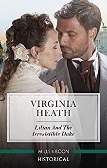 Lilian and the Irresistible Duke (Secrets of a Victorian Household) by [Virginia Heath]