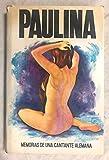 PAULINA. Memorias de una cantante alemana
