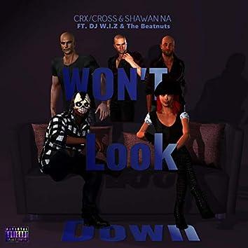 Won't Look Down (feat. DJ W.I.Z & The Beatnuts)