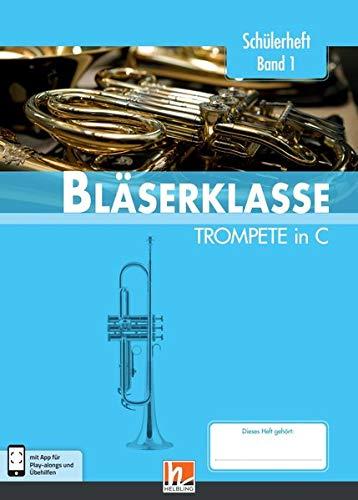 Leitfaden Bläserklasse. Schülerheft Band 1 - Trompete: in C. Klasse 5. inkl. HELBLING Media App