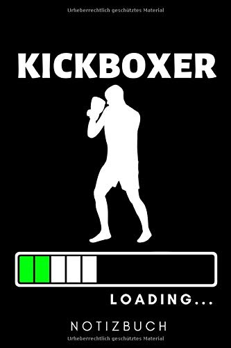 KICKBOXER LOADING... NOTIZBUCH: A5 Notizbuch LINIERT Kickboxen | Kickbox Buch | Boxen | Kampfkunst Bücher | Kampfsport | Training | Trainingsbuch | Kickboxer | Sport | Kampfsportler