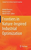 Frontiers in Nature-Inspired Industrial Optimization (Springer Tracts in Nature-Inspired Computing)