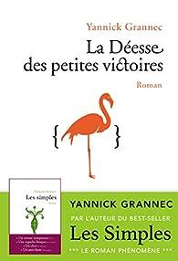 La déesse des petites victoires par Yannick Grannec