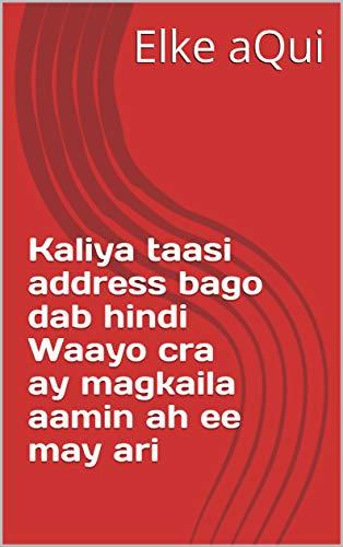 Kaliya taasi address bago dab hindi Waayo cra ay magkaila aamin ah ee may ari