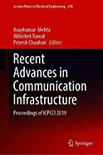 Recent Advances in Communication Infrastructure: Proceedings of ICPCCI 2019 (Lecture Notes in Electrical Engineering)